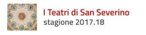 I Teatri di San Severino Marche - Stagione 2017.18